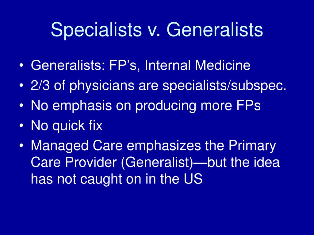 Specialists v. Generalists