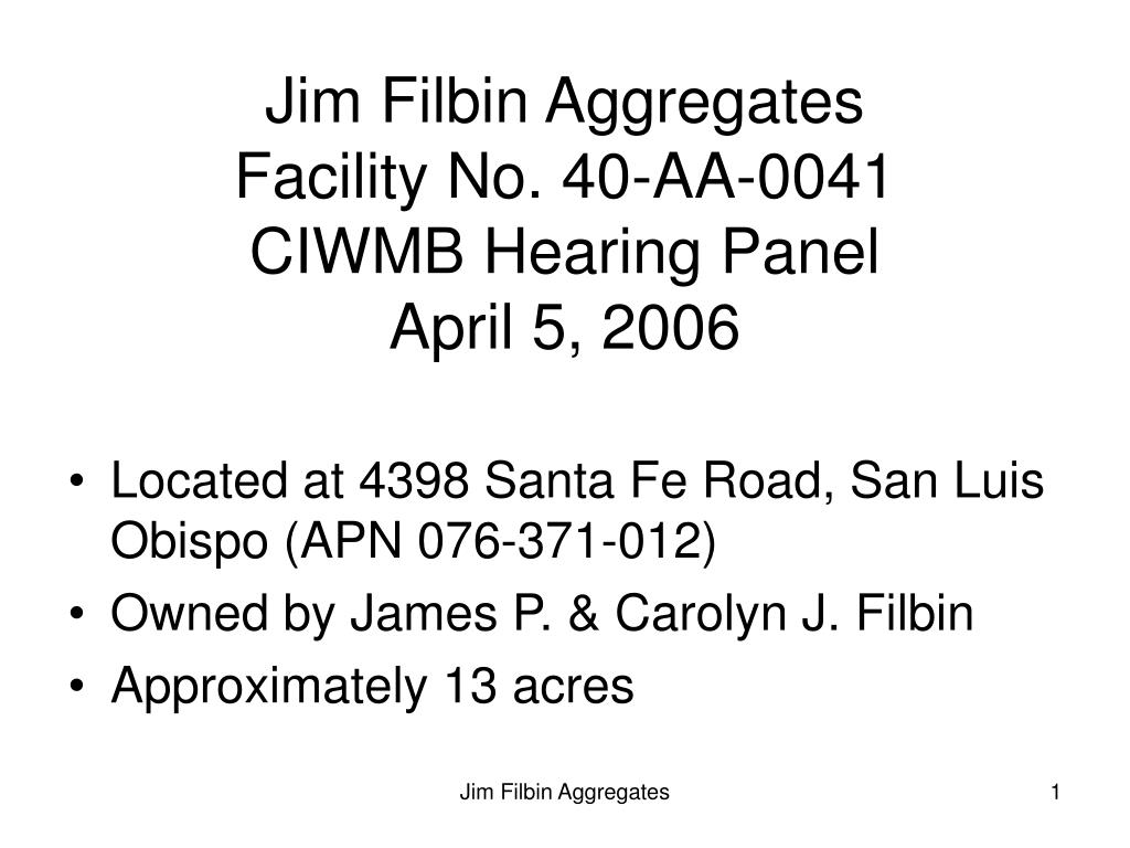 jim filbin aggregates facility no 40 aa 0041 ciwmb hearing panel april 5 2006 l.