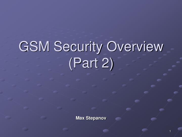Gsm security overview part 2