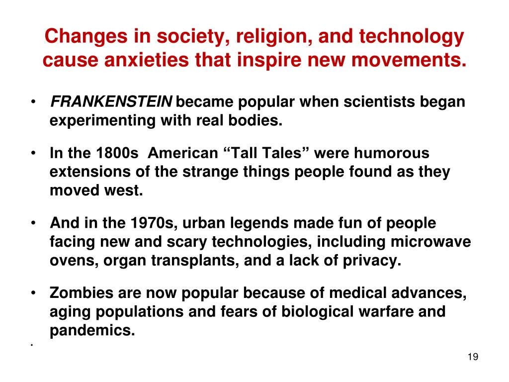 Changes in society, religion, and technology cause anxieties that inspire new movements.