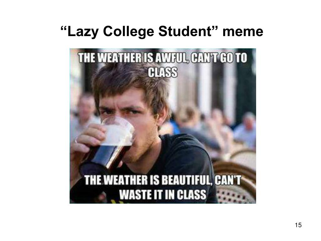 """Lazy College Student"" meme"