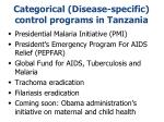 categorical disease specific control programs in tanzania