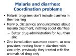 malaria and diarrhea coordination problems