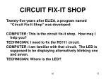 circuit fix it shop