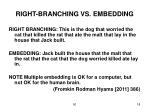 right branching vs embedding