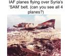 iaf planes flying over syria s sam belt can you see all 4 planes