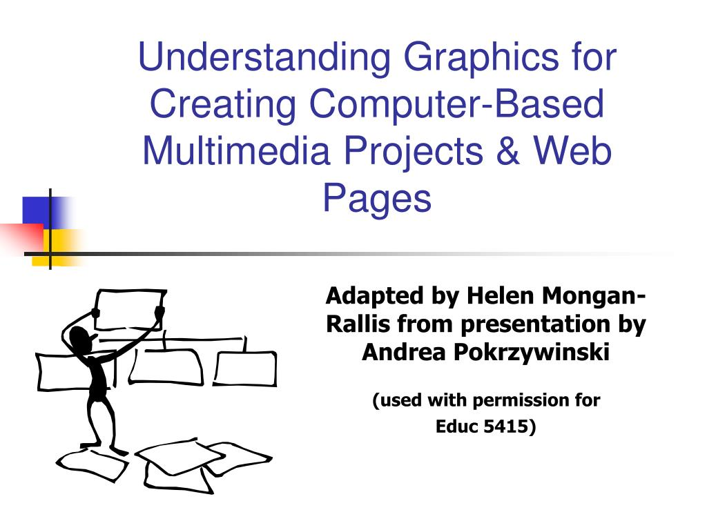 understanding graphics for creating computer based multimedia projects web pages l.
