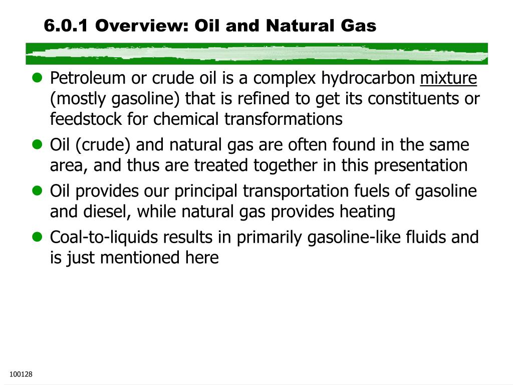 6.0.1 Overview: Oil and Natural Gas
