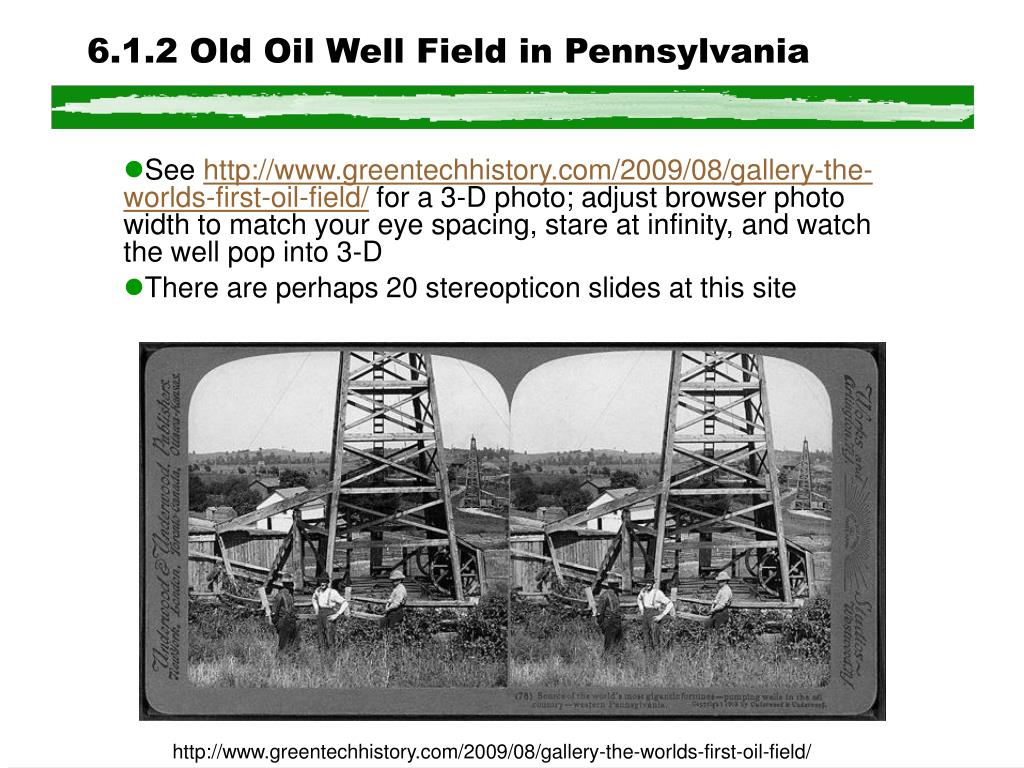 6.1.2 Old Oil Well Field in Pennsylvania