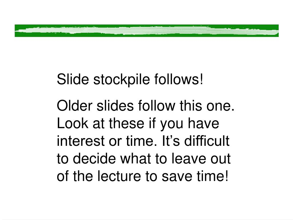 Slide stockpile follows!