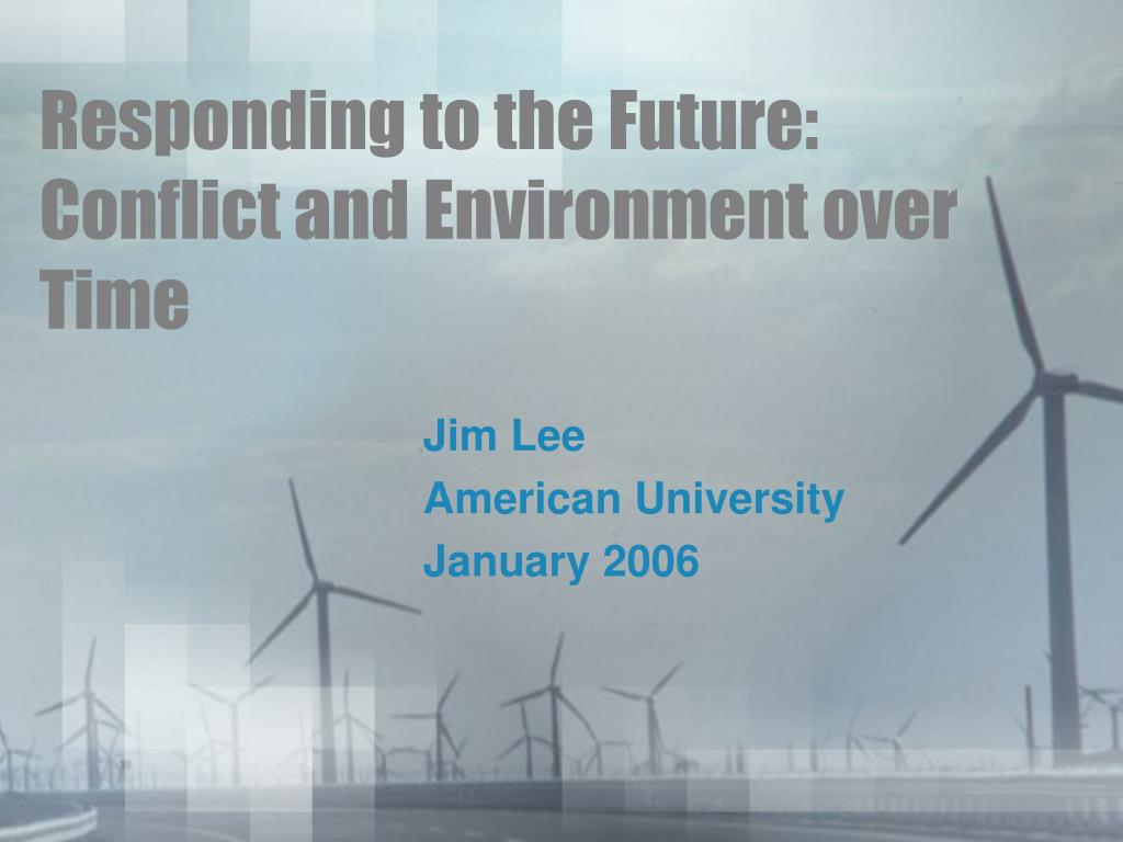 responding to the future conflict and environment over time l.