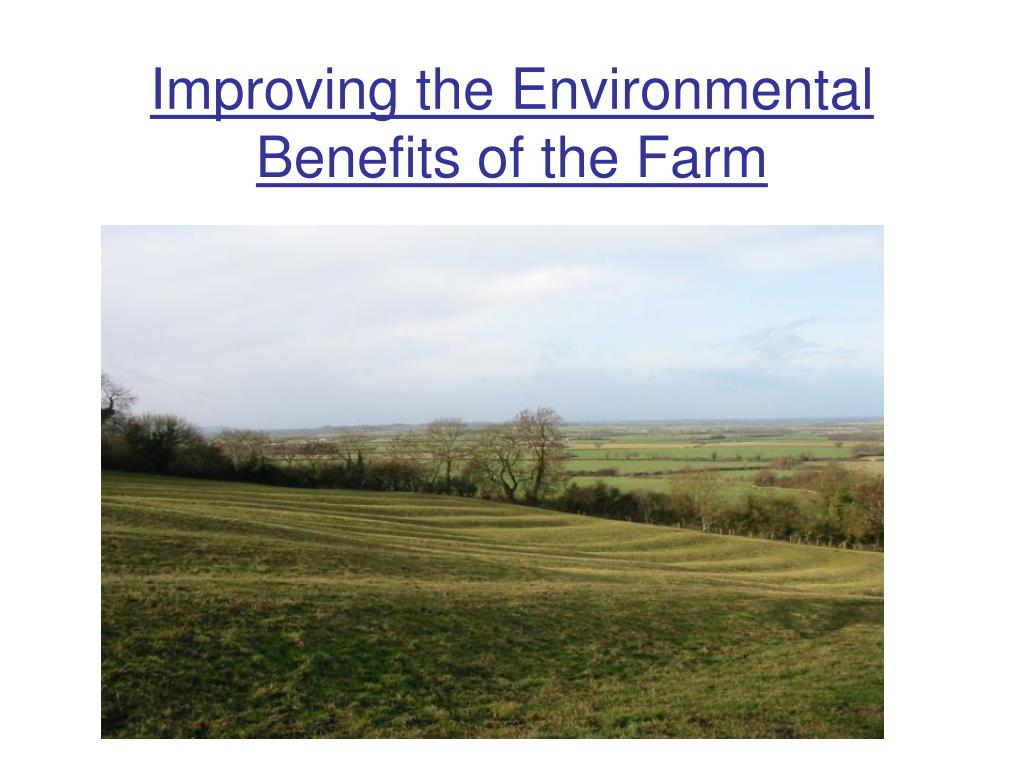 improving the environmental benefits of the farm l.