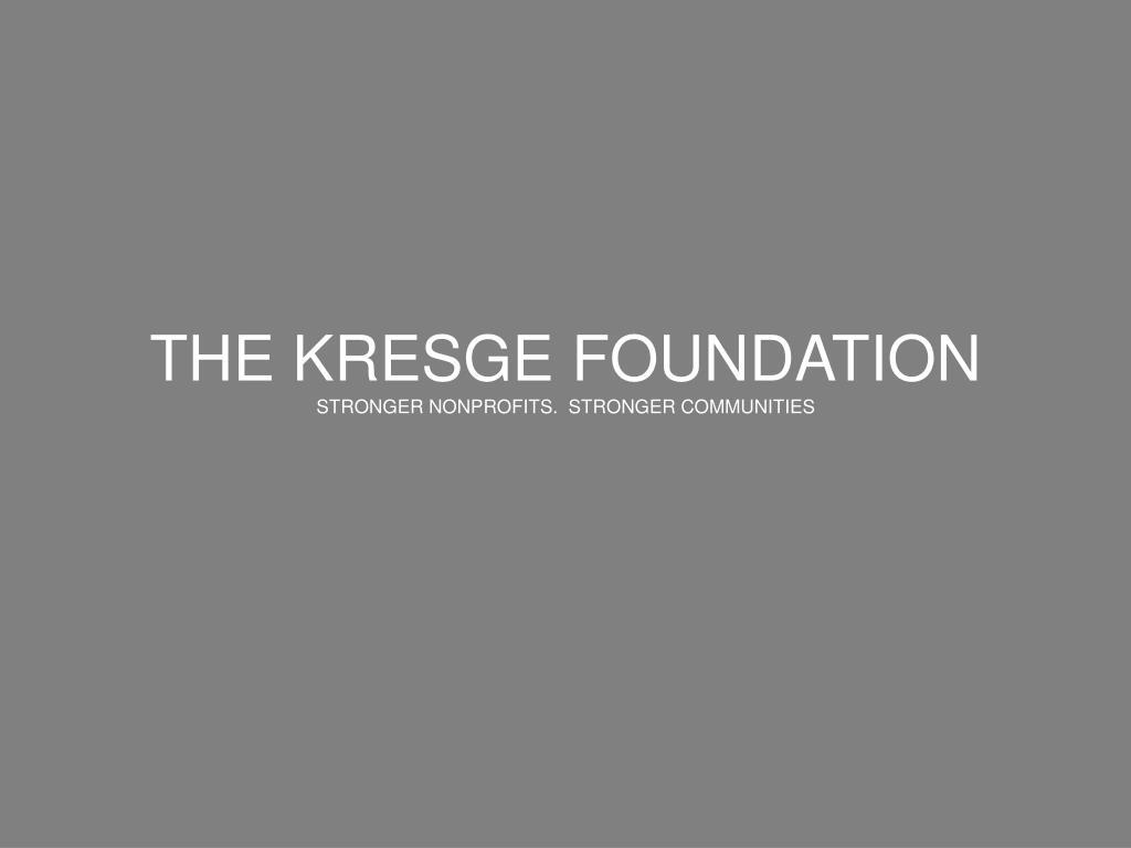 the kresge foundation stronger nonprofits stronger communities l.