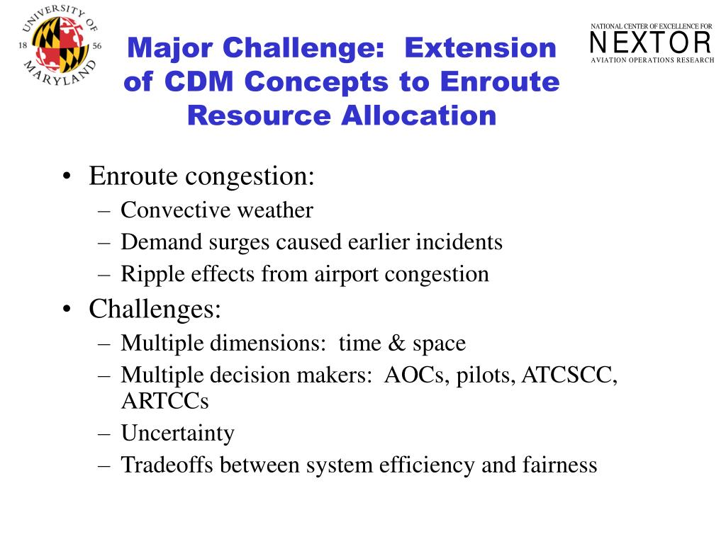 Major Challenge:  Extension of CDM Concepts to Enroute Resource Allocation