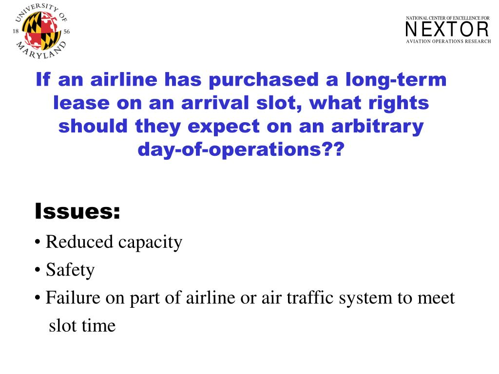 If an airline has purchased a long-term lease on an arrival slot, what rights should they expect on an arbitrary day-of-operations??