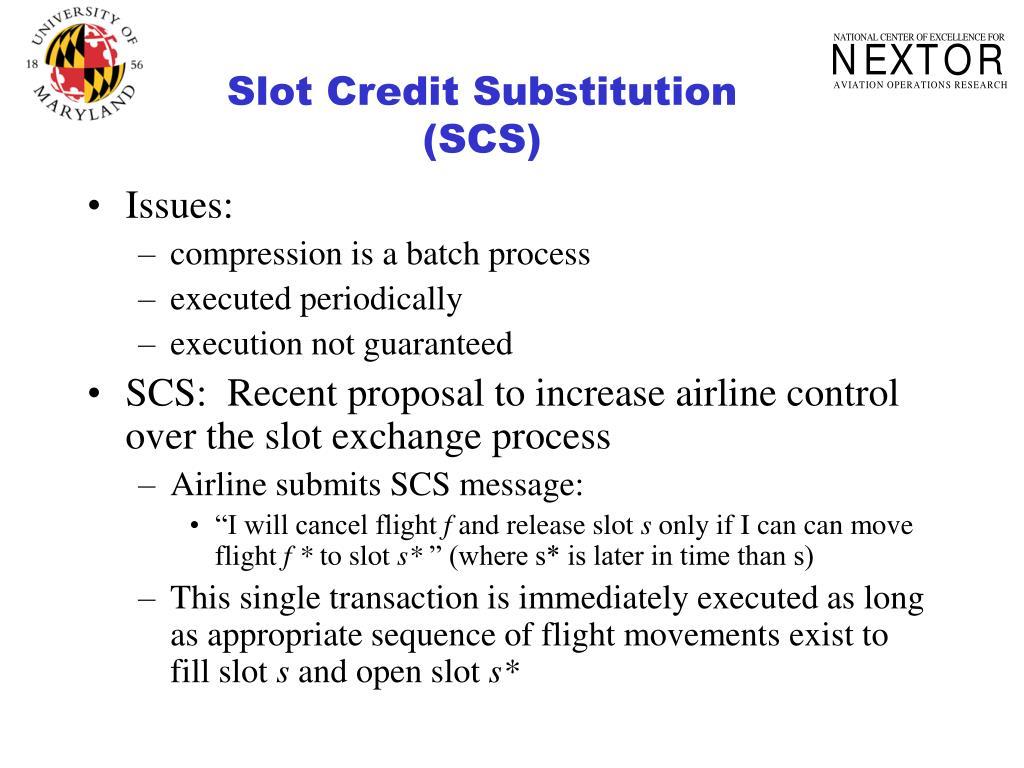 Slot Credit Substitution (SCS)