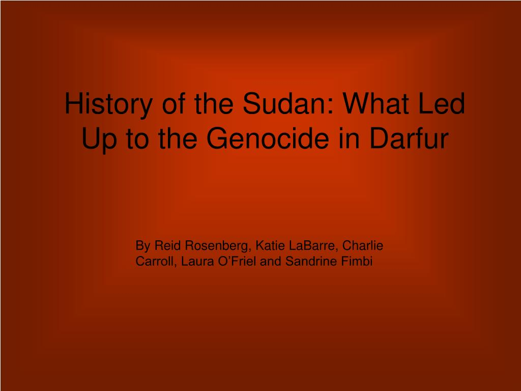 history of the sudan what led up to the genocide in darfur l.