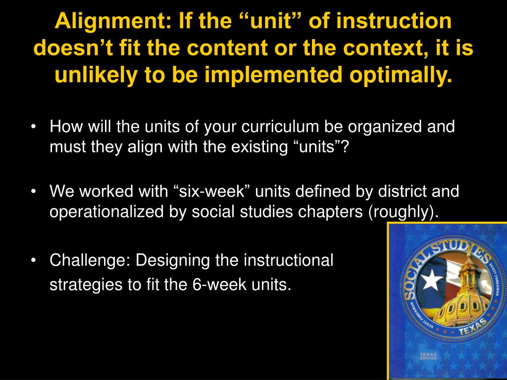 """Alignment: If the """"unit"""" of instruction doesn't fit the content or the context, it is unlikely to be implemented optimally."""