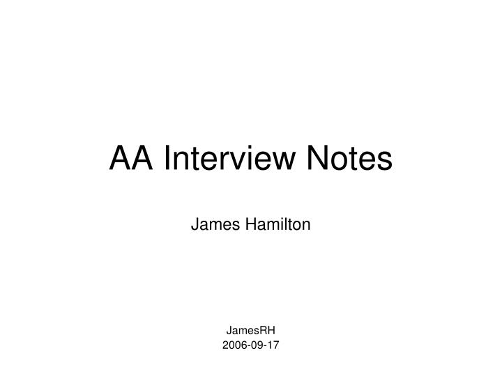 Aa interview notes