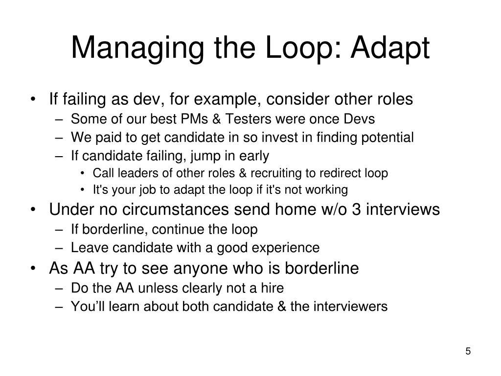 Managing the Loop: Adapt