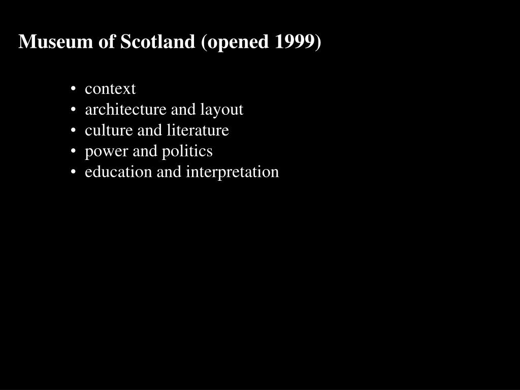 Museum of Scotland (opened 1999)