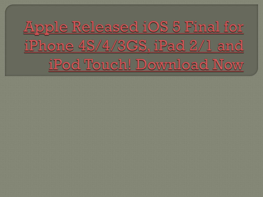 apple released ios 5 final for iphone 4s 4 3gs ipad 2 1 and ipod touch download now