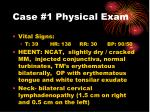 case 1 physical exam