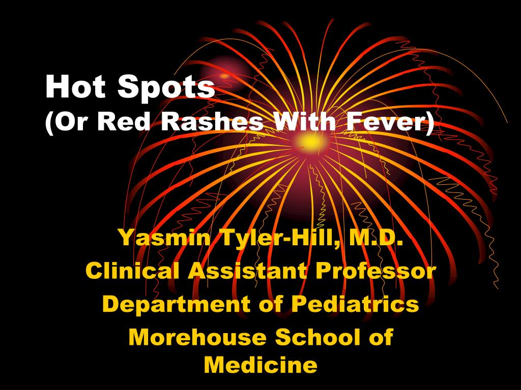 hot spots or red rashes with fever l.