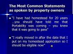 the most common statements as spoken by property owners