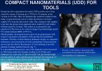 compact nanomaterials udd for tools