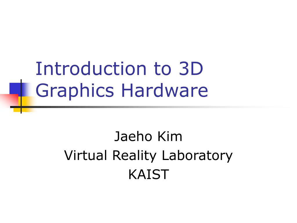 introduction to 3d graphics hardware l.