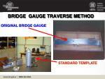 bridge gauge traverse method
