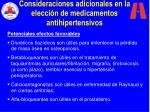 consideraciones adicionales en la elecci n de medicamentos antihipertensivos