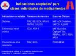 indicaciones aceptadas para clases individuales de medicamentos