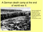 a german death camp at the end of world war ii