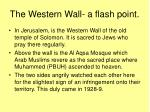 the western wall a flash point
