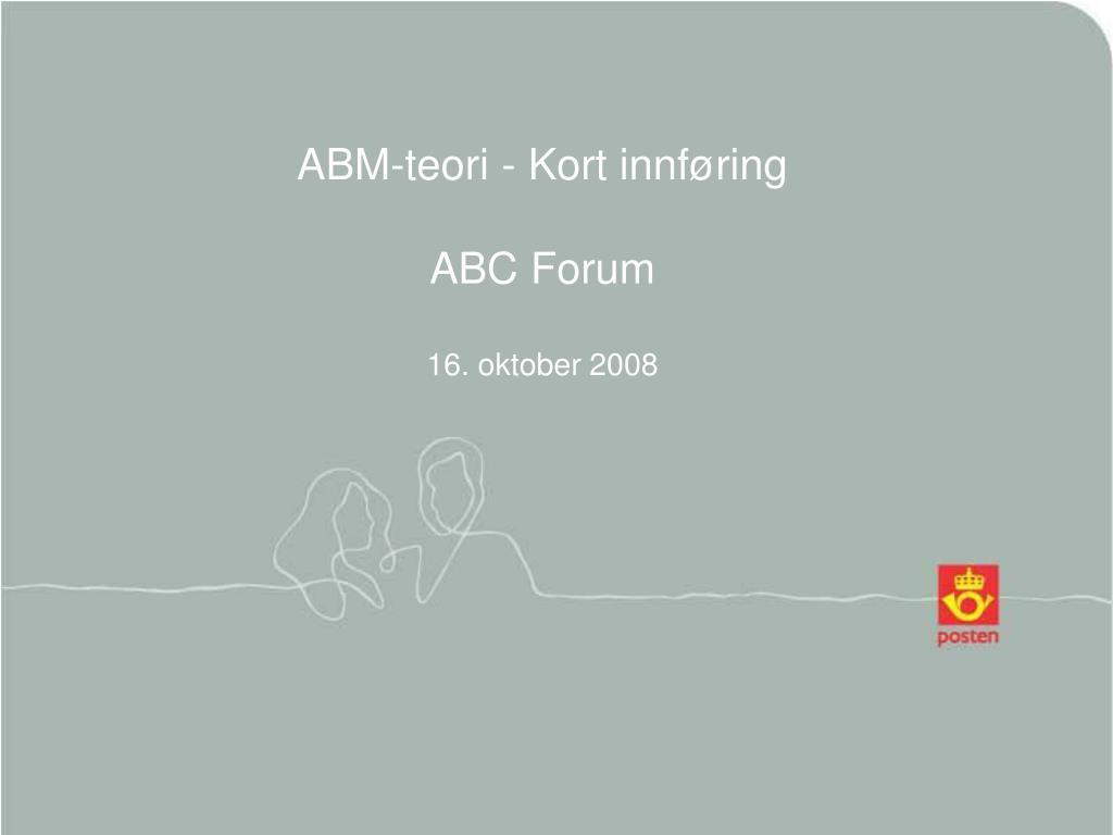 abm teori kort innf ring abc forum 16 oktober 2008 l.