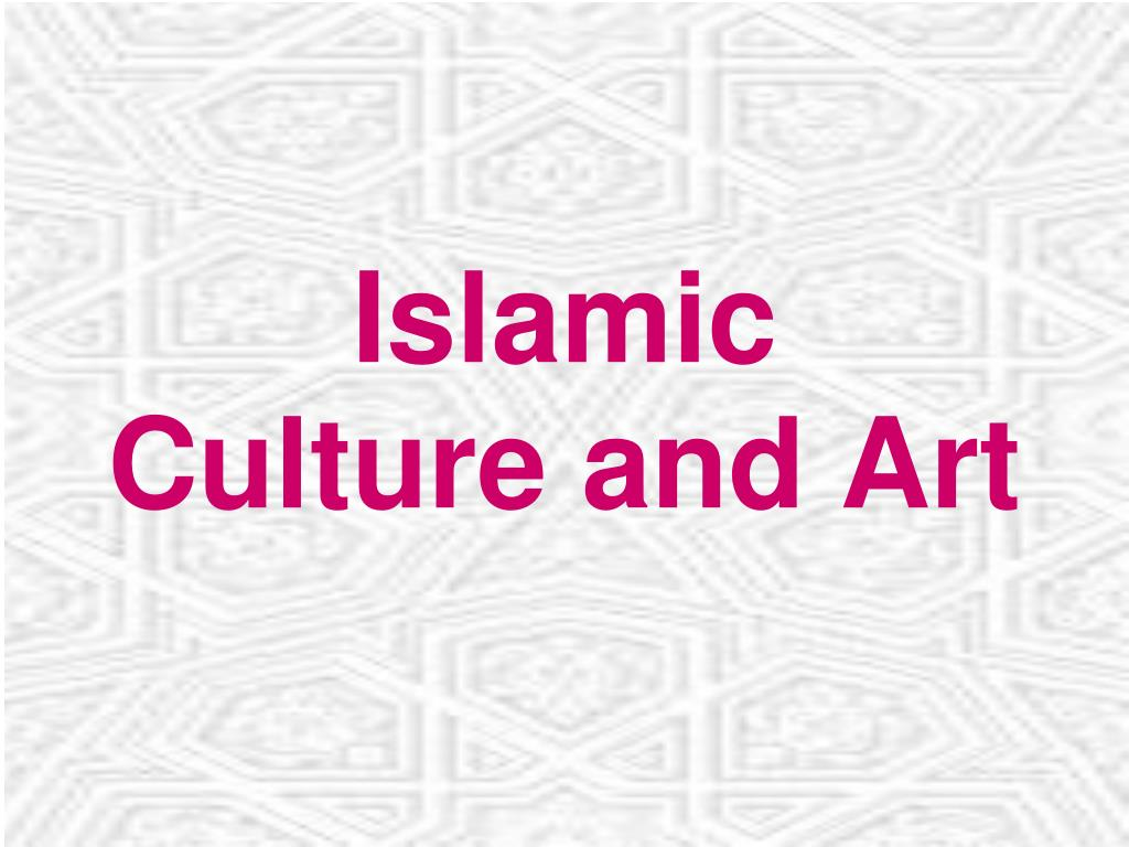 islamic culture and art l.