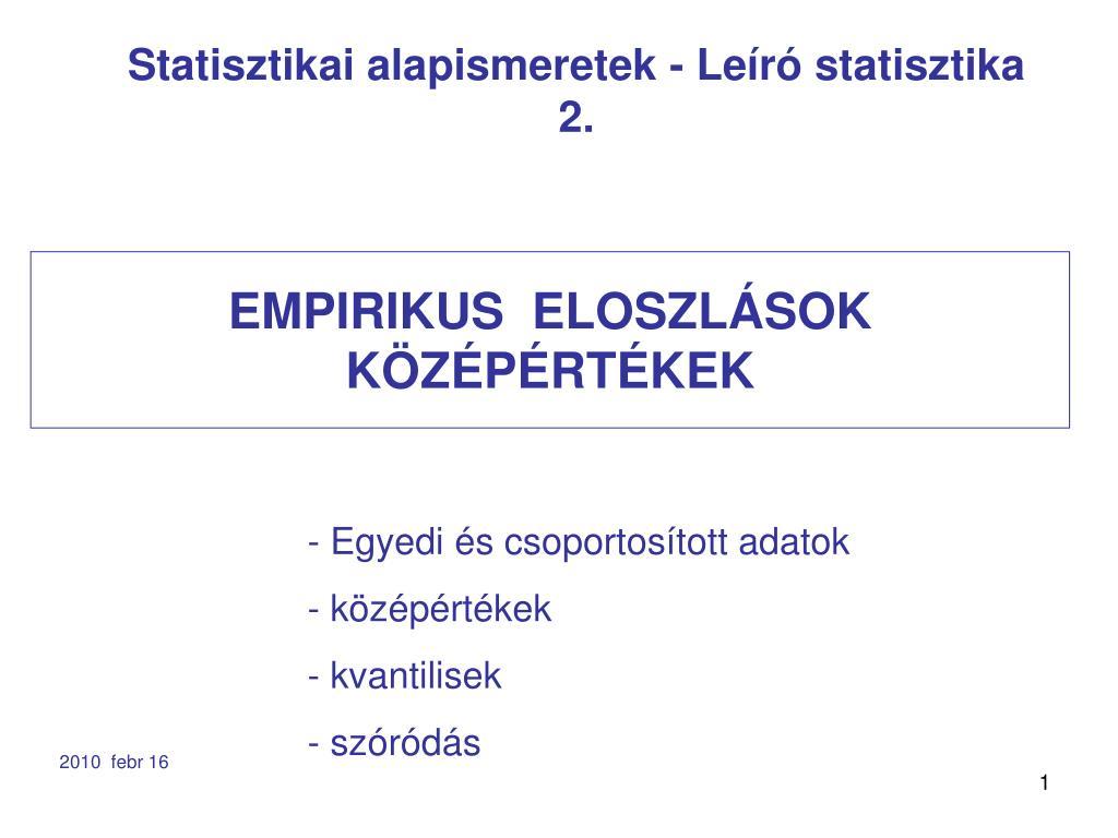 empirikus eloszl sok k z p rt kek l.