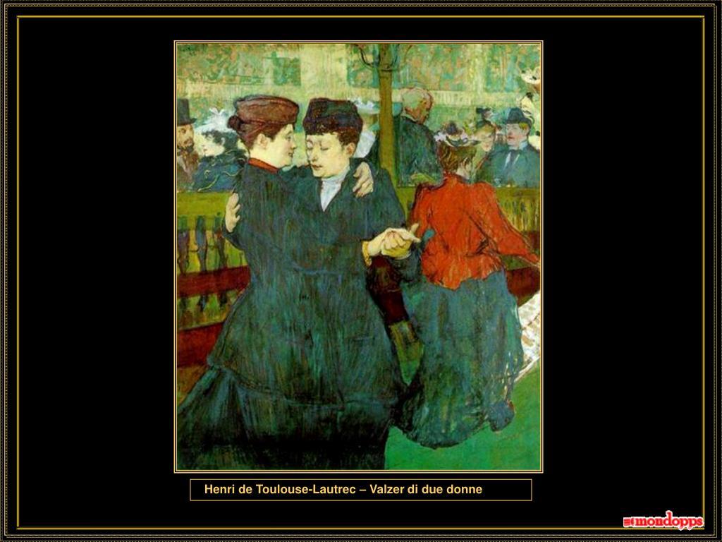 Henri de Toulouse-Lautrec – Valzer di due donne