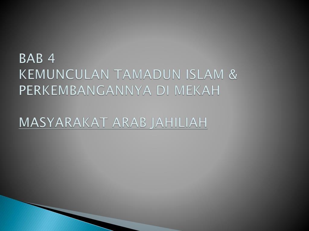 bab 4 kemunculan tamadun islam perkembangannya di mekah masyarakat arab jahiliah l.