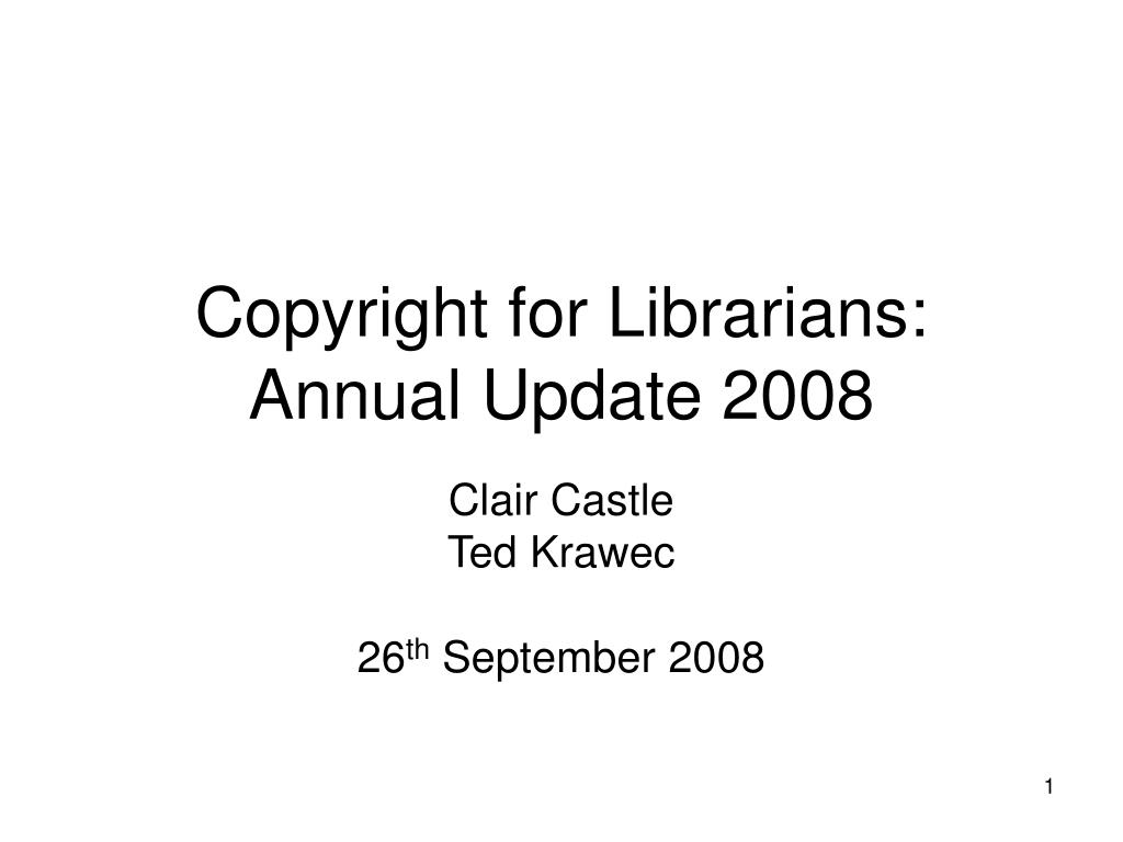copyright for librarians annual update 2008 l.