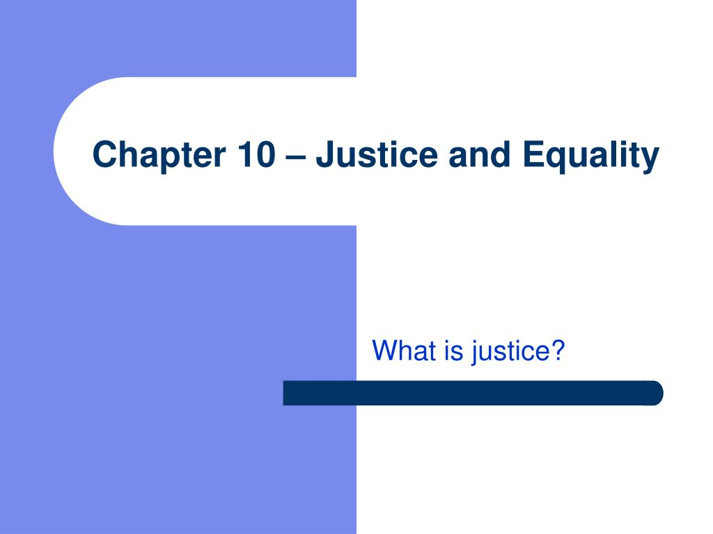chapter 10 justice and equality l.