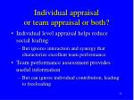 individual appraisal or team appraisal or both