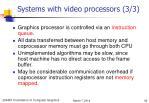 systems with video processors 3 3