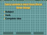 every sentence must have these three things