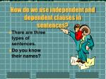 how do we use independent and dependent clauses in sentences