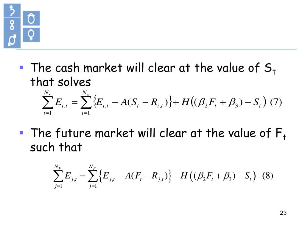 The cash market will clear at the value of S