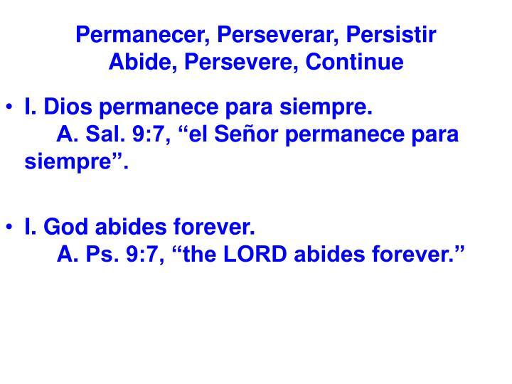 Permanecer perseverar persistir abide persevere continue