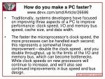 how do you make a pc faster www devx com amd article 26686